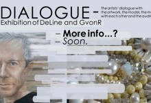 - DIALOGUE - Exhibition with DeLine soon!
